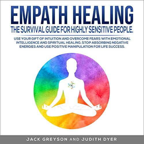 Empath Healing: The Survival Guide for Highly Sensitive People cover art