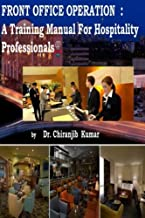 Front Office Operation: A Training Manual for Hospitality Professionals