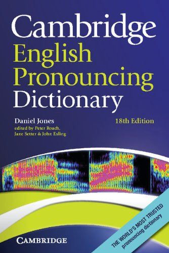 Cambridge English Pronouncing Dictionary [Lingua inglese]