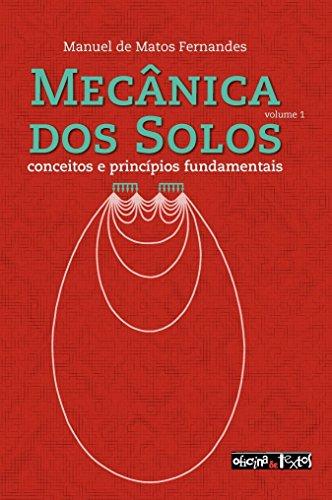 Mecânica dos solos: conceitos e princípios fundamentais (Volume 1)