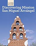 Discovering Mission San Miguel Arcangel (California Missions)