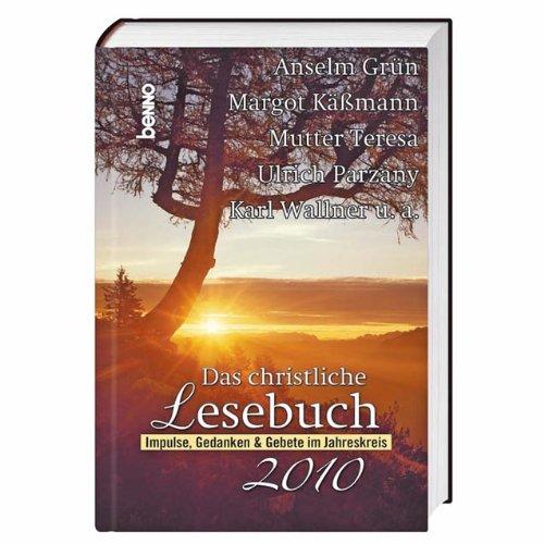 Das christliche Lesebuch 2010: Impulse, Gedanken & Gebete im Jahreskreis