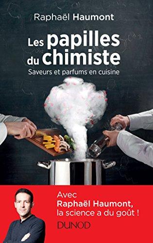 Les papilles du chimiste - Saveurs et parfums en cuisine