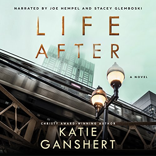 Life After     A Novel              Written by:                                                                                                                                 Katie Ganshert                               Narrated by:                                                                                                                                 Joe Hempel,                                                                                        Stacey Glemboski                      Length: 10 hrs and 37 mins     Not rated yet     Overall 0.0