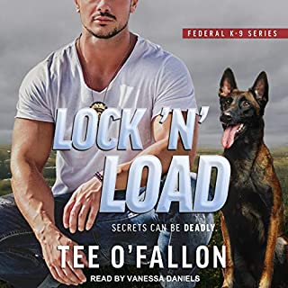 Lock 'N' Load     Federal K-9 Series, Book 1              By:                                                                                                                                 Tee O'Fallon                               Narrated by:                                                                                                                                 Vanessa Daniels                      Length: 11 hrs and 6 mins     24 ratings     Overall 4.3