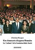 Une étonnante diaspora libanaise : Les 'enfants' de la Fondation Rafic Hariri