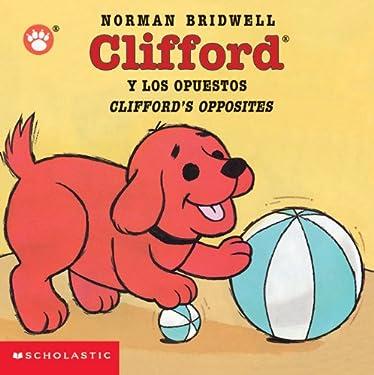 Clifford Y Los Opuestos / Clifford's Opposites (Spanish Edition)