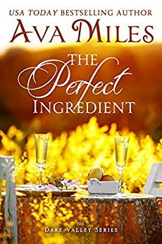 The Perfect Ingredient (Dare Valley Series Book 7) by [Ava Miles]