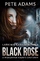 Black Rose (Larkin's Barkin' Book 1)