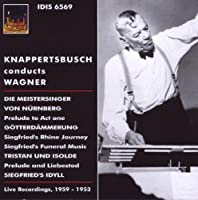 Knappertsbusch Conducts Wagner by Richard Wagner