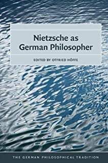 Nietzsche as German Philosopher (The German Philosophical Tradition) (English Edition)