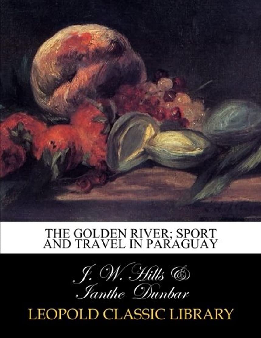 愚か溶けた貼り直すThe Golden River; sport and travel in Paraguay
