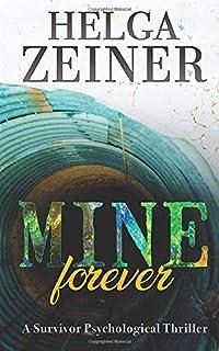 Mine Forever: A Survivor Psychological Thriller