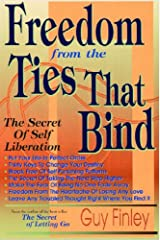 Freedom From the Ties That Bind Kindle Edition