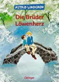 Astrid Lindgren: Die Brüder Löwenherz