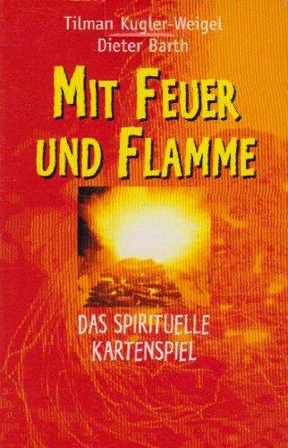 Mit Feuer und Flamme: Das spirituelle Kartenspiel