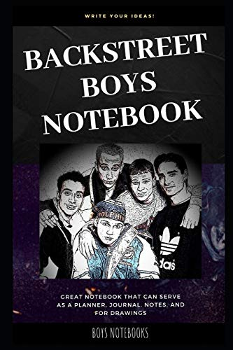 Backstreet Boys Notebook: Great Notebook for School or as a Diary, Lined With More than 100 Pages. Notebook that can serve as a Planner, Journal, ... Drawings. (Backstreet Boys Notebooks, Band 0)