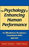 The Psychology of Enhancing Human Performance: The Mindfulness-Acceptance-Commitment (MAC) Approach (SPRINGER SERIES ON BEHAVIOR THERAPY AND BEHAVIORAL MEDICINE)
