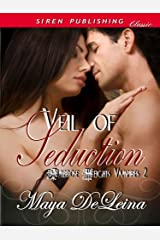 Veil of Seduction [Ambrose Heights Vampires 2] (Siren Publishing Classic) Kindle Edition