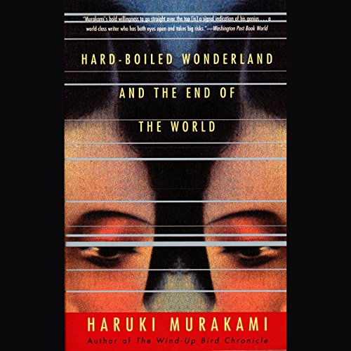 Hard-Boiled Wonderland and the End of the World                   By:                                                                                                                                 Haruki Murakami                               Narrated by:                                                                                                                                 Kirby Heyborne                      Length: 14 hrs and 23 mins     294 ratings     Overall 4.4