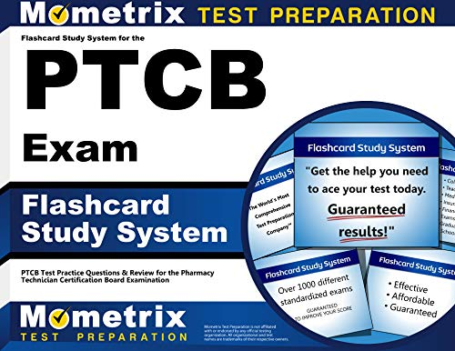 Flashcard Study System for the PTCB Exam: PTCB Test Practice Questions & Review for the Pharmacy Tec