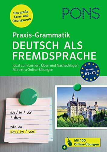 PONS Praxis-Grammatik Deutsch als Fremdsprache: Ideal zum Lernen, Üben und Nachschlagen. Mit extra Online-Übungen.