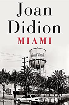 Miami by [Joan Didion]