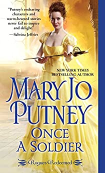 Once a Soldier (Rogues Redeemed Book 1) by [Mary Jo Putney]