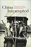 China Interrupted: Japanese Internment and the Reshaping of a Canadian Missionary Community