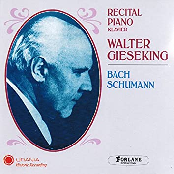 Bach - Schumann: Recital Piano