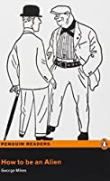 How to be an Alien: Level 3 (Penguin Readers (Graded Readers)) by mikes george(1905-06-30)