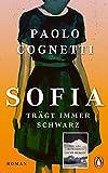 Sofia trägt immer Schwarz: Roman