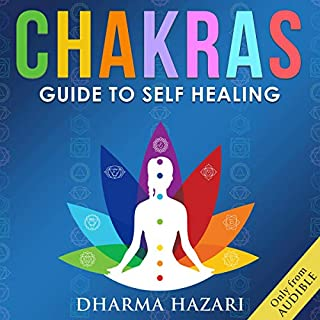 Chakra Healing      The Complete Guide to Chakras and Self Healing Tips for Beginners Such as Third Eye Awakening, Kundalini Yoga and Energy Healing              By:                                                                                                                                 Dharma Hazari                               Narrated by:                                                                                                                                 Stark Wilson                      Length: 3 hrs and 28 mins     2 ratings     Overall 5.0