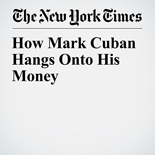 How Mark Cuban Hangs Onto His Money copertina
