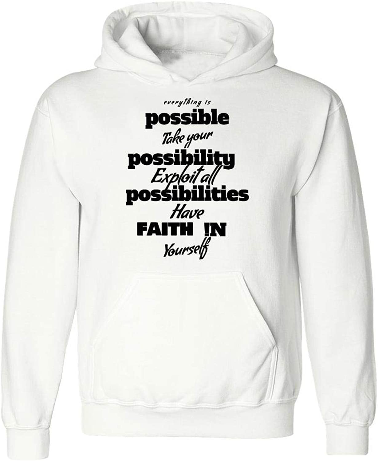 Happy People Smile Possibilities, Have Faith in YourselfHoodie