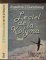 Le ciel de la Kolyma (Le vertige, tome 2) de Guinzbourg