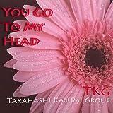 You Go To My Head (Cover) [feat. Tetsuya Takahashi & Tatsuhiko Fuyuno]