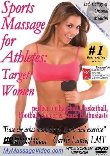 Sports Massage for Athletes: Target - Womenperfect for Baseball, Basketball, Football, Soccer & Track Enthusiasts by Carrie Lance