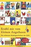 Erzähl mir vom kleinen Angsthasen: Die schönsten Kindergeschichten der DDR von Benno Pludra (10. November 2009) Gebundene Ausgabe