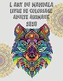 L'ART DU MANDALA LIVRE DE COLORIAGE ADULTE ANIMAUX 2020