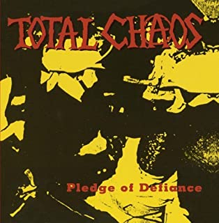 Pledge Of Defiance by Total Chaos (1994-04-07)
