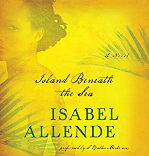 Island Beneath the Sea     A Novel              By:                                                                                                                                 Isabel Allende                               Narrated by:                                                                                                                                 S. Epatha Merkerson                      Length: 17 hrs and 55 mins     974 ratings     Overall 4.1