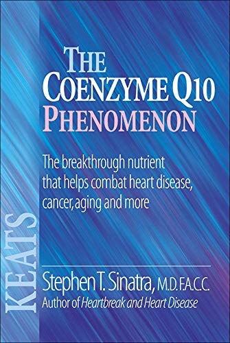 The Coenzyme Q10 Phenomenon: The Breakthrough Nutrient That Helps Combat Heart Disease, Cancer, Aging and More