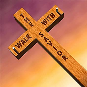 Walk With the Savior