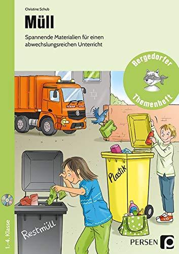 Müll: Spannende Materialien für einen abwechslungsreichen Unterricht (1. bis 4. Klasse) (Bergedorfer Themenhefte - Grundschule)