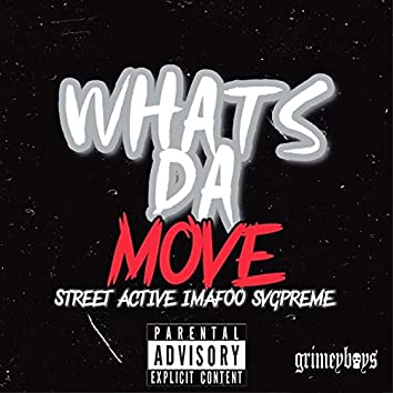 Whats da Move (feat. Imafool & SVG Preme)
