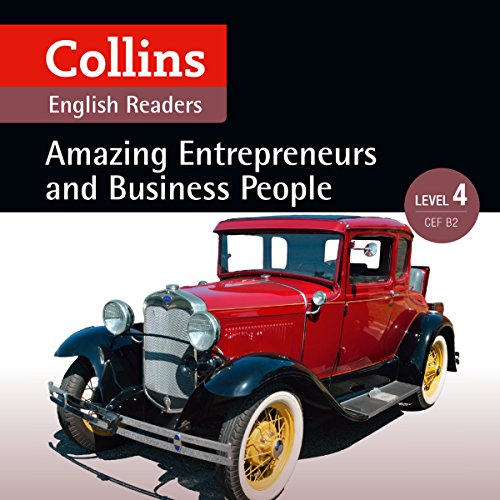 Amazing Entrepreneurs & Business People: B2 (Collins Amazing People ELT Readers)                   Written by:                                                                                                                                 Katerina Mestheneou - adaptor,                                                                                        Fiona MacKenzie -editor                               Narrated by:                                                                                                                                 Collins                      Length: 1 hr and 56 mins     Not rated yet     Overall 0.0