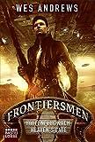 Frontiersmen: Höllenflug nach Heaven's Gate: Roman