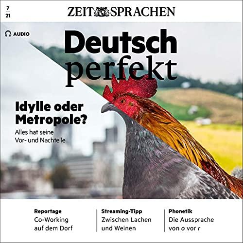 Deutsch perfekt Audio - Idylle oder Metropole? 7/2021 Titelbild