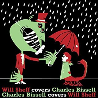 Will Sheff Covers Charles Bissell/Charles Bissel Covers Will Sheff